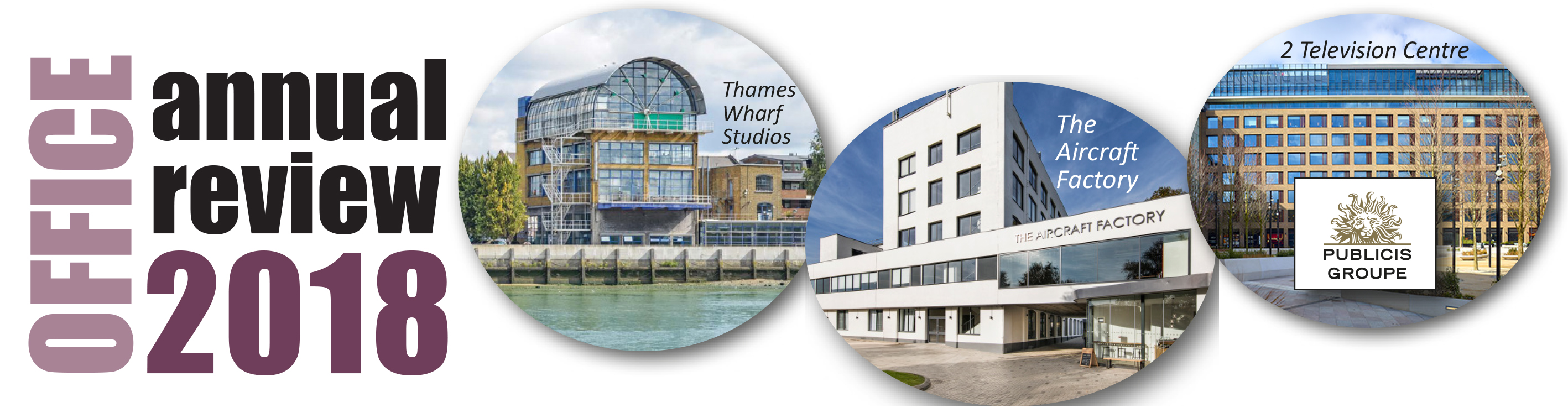 West-London-Office-Annual-Review-2018-Theames-Wharf-Studios-The-Aircraft-Factory-2-Television-Centre-Publicis.